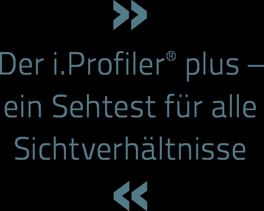 »Der i.Profiler® plus – ein Sehtest für alle Sichtverhältnisse«