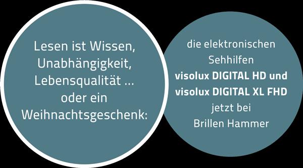 Lesen ist Wissen, Unabhängigkeit, Lebensqualität … oder ein Weihnachtsgeschenk: die elektronischen Sehhilfen visolux DIGITAL HD und visolux DIGITAL XL FHD jetzt bei Brillen Hammer